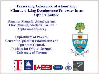Samansa Maneshi, Jalani Kanem, Chao Zhuang, Matthew Partlow Aephraim Steinberg  Department of Physics,  Center for Quant