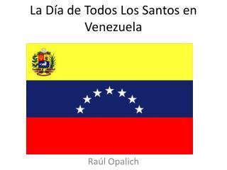 La Día de Todos L o s Santos en Venezuela