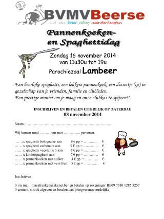 INSCHRIJVEN EN BETALEN UITERLIJK OP  ZATERDAG  08 november 2014  Naam : �����������������������.