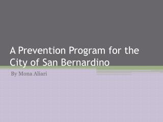 A Prevention Program for the City of San Bernardino
