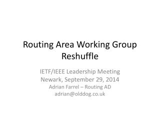 Routing Area Working Group Reshuffle