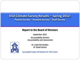 KSD Climate Survey Results – Spring 2012:  Parent Survey ~ Student Survey ~ Staff Survey