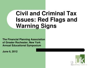 Civil and Criminal Tax Issues: Red Flags and Warning Signs