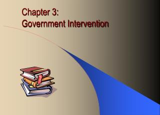 Chapter 3:  Government Intervention
