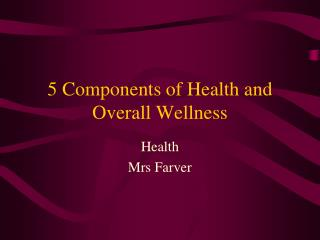 5 Components of Health and Overall Wellness