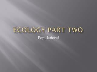 Ecology part Two