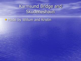 Karmsund Bridge and Skudeneshavn