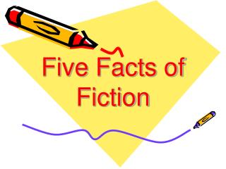 Five Facts of Fiction