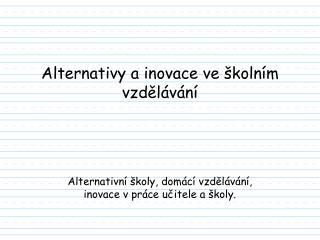 Alternativy a inovace ve �koln�m vzd?l�v�n�