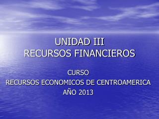UNIDAD III RECURSOS FINANCIEROS