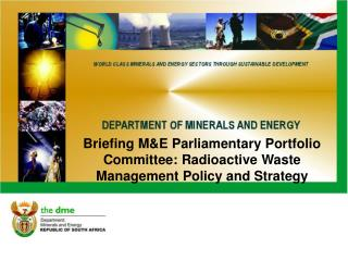 Briefing M&E Parliamentary Portfolio Committee:  Radioactive Waste Management Policy and Strategy