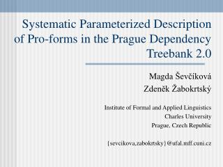 Systematic Parameterized Description  of Pro-forms in the Prague Dependency Treebank 2.0