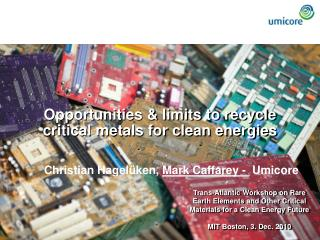 Opportunities  limits to recycle critical metals for clean energies