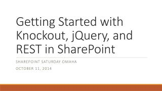 Getting Started with Knockout, jQuery, and REST in SharePoint