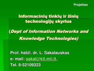 Prof.  habil . dr. L.  Sakalauskas e- mail:  sakal@ktl.mii.lt , Tel. 8-52109323