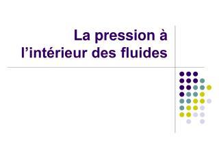 La pression � l�int�rieur des fluides