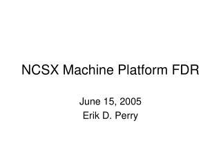 NCSX Machine Platform FDR