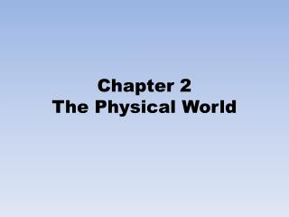 Chapter 2 The Physical World