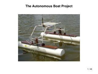 The Autonomous Boat Project
