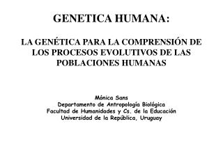 GENETICA HUMANA:  LA GEN TICA PARA LA COMPRENSI N DE LOS PROCESOS EVOLUTIVOS DE LAS POBLACIONES HUMANAS   M nica Sans De