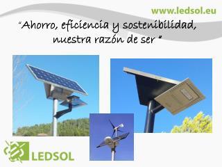 """"""" Ahorro, eficiencia y sostenibilidad, nuestra razón de ser """""""