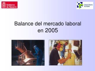 Balance del mercado laboral en  2005