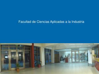 Facultad de Ciencias Aplicadas a la Industria