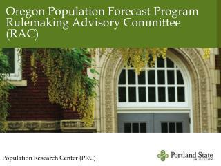 Oregon Population Forecast Program Rulemaking Advisory Committee (RAC)