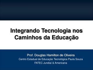 Integrando Tecnologia nos Caminhos da Educação