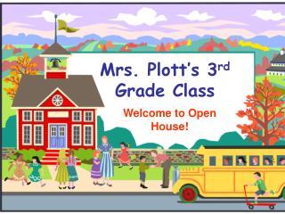Mrs. Plott's 3 rd   Grade Class
