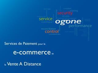 Services de Paiement  pour le e-commerce et  la Vente A Distance