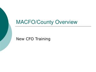 MACFO/County Overview