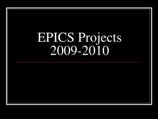 EPICS Projects 2009-2010