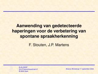 Aanwending van gedetecteerde haperingen voor de verbetering van spontane spraakherkenning