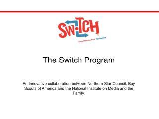 The Switch Program