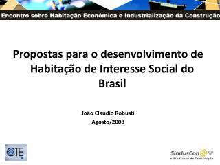Propostas para o desenvolvimento de Habitação de Interesse Social do Brasil João Claudio Robusti