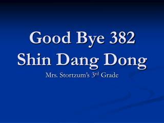 Good Bye 382 Shin Dang Dong