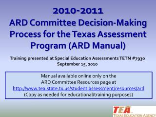 2010-2011 ARD Committee Decision-Making Process for the Texas Assessment Program (ARD Manual)