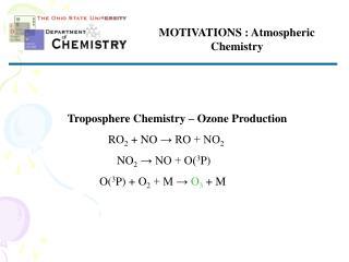 MOTIVATIONS : Atmospheric Chemistry