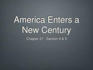 America Enters a New Century