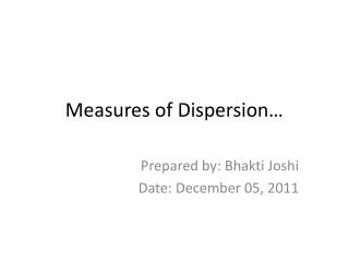 Measures of Dispersion…