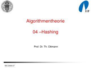 Algorithmentheorie 04 �Hashing