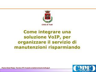 Come integrare una soluzione VoIP, per organizzare il servizio di manutenzioni risparmiando