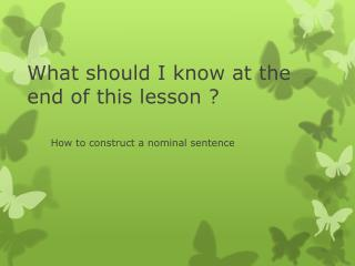 What should I know at the end of this lesson ?