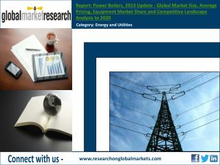 The global power boilers market was worth an estimated USD 17.35 billion in 2013