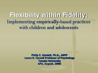 Flexibility within Fidelity: Implementing empirically-based practices  with children and adolescents
