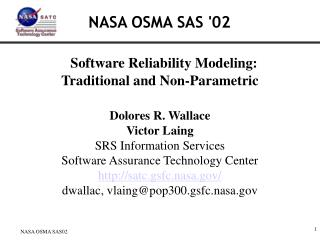 Software Reliability Modeling: Traditional and Non-Parametric  Dolores R. Wallace Victor Laing SRS Information Services