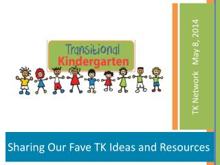 Sharing Our  Fave  TK Ideas and Resources