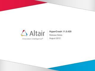 HyperCrash 11.0.420 Release Notes August 2012