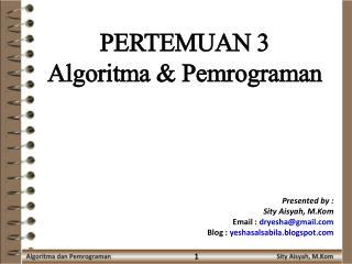 PERTEMUAN  3 Algoritma  &  Pemrograman